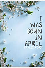 I Was Born in April Kindle Edition
