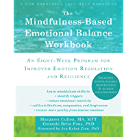The Mindfulness-Based Emotional Balance Workbook: An Eight-Week Program for Improved Emotion Regulation and Resilience (English Edition)