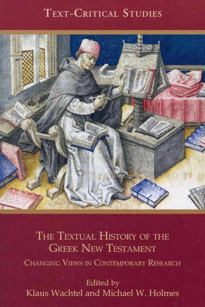The Textual History of the Greek New Testament : Changing Views in Contemporary Research(Paperback) - 2011 Edition ebook