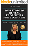 Investing in Rental Properties for Beginners: Buy Low, Rent High