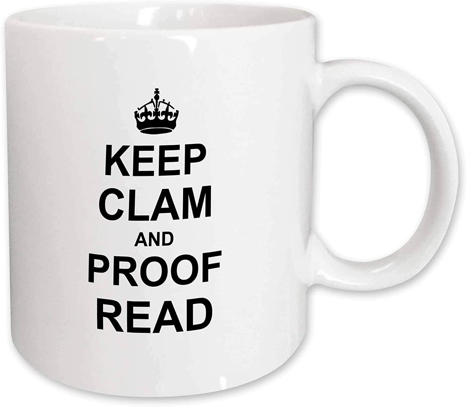 Amazon Com 3drose Keep Calm And Proof Read Funny Proofread Reader Writer Editor Gifts Mug 11 Oz White Kitchen Dining