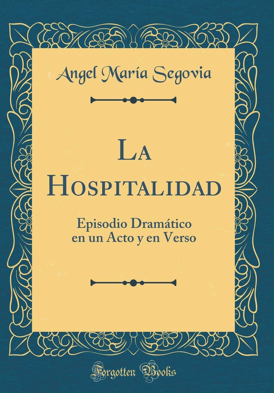 La Hospitalidad: Episodio Dramático En Un Acto y En Verso ...