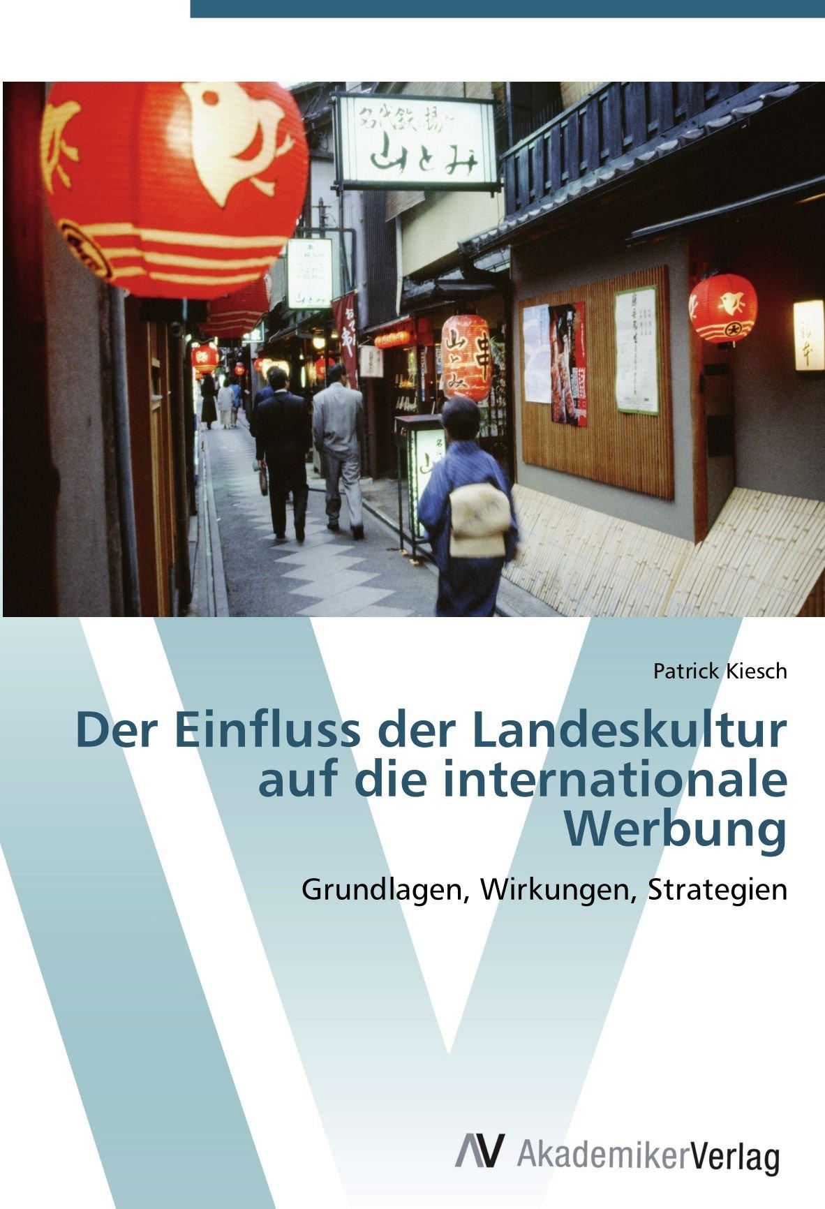 Download Der Einfluss der Landeskultur auf die internationale Werbung: Grundlagen, Wirkungen, Strategien (German Edition) ebook