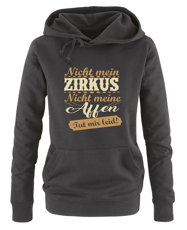 Nicht mein Zirkus Langarm Damen Hoodie Kapuze K/ängurutasche TUT Mir leid! Nicht Meine Affen Comedy Shirts Print-Pulli