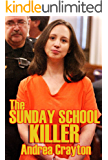 The Sunday School Killer: A Collection of True Crime