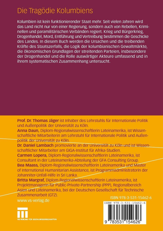 Die Tragödie Kolumbiens: Staatszerfall, Gewaltmärkte und Drogenökonomie (German Edition)