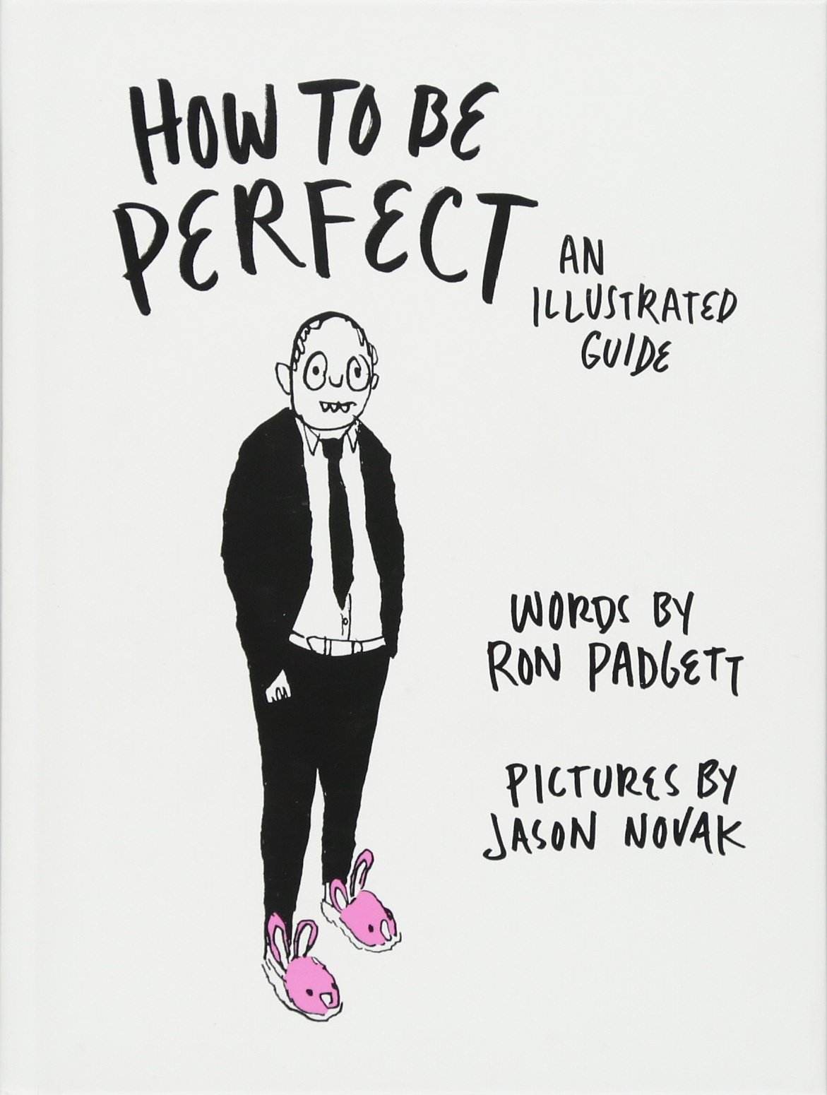 How to Be Perfect: An Illustrated Guide: Amazon.es: Padgett ...