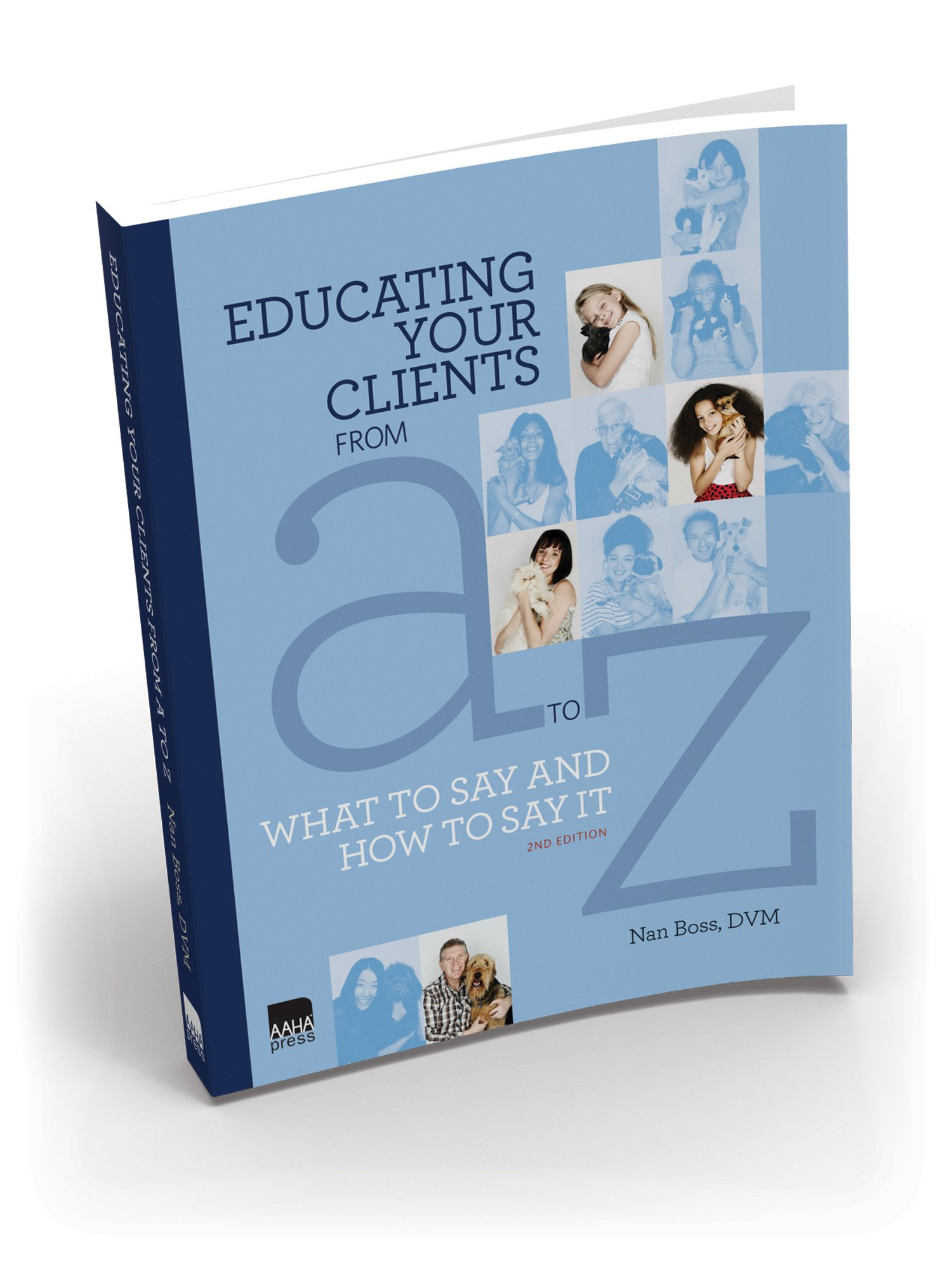 Read Online Educating Your Clients from A to Z: What to Say and How to Say It pdf