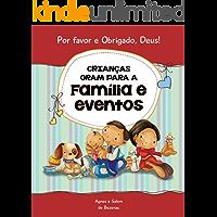 Crianças oram para a Família e eventos: 15 orações para crianças (Por favor e Obrigado, Deus! Livro 3)