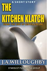 The Kitchen Klatch (This Side of Center Book 2) Kindle Edition