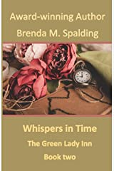 Whispers In Time (The Green Lady Inn) (Volume 2) Paperback