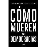 Cómo mueren las democracias (Ariel) (Spanish Edition)