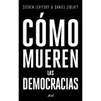 Cómo mueren las democracias (Ariel)
