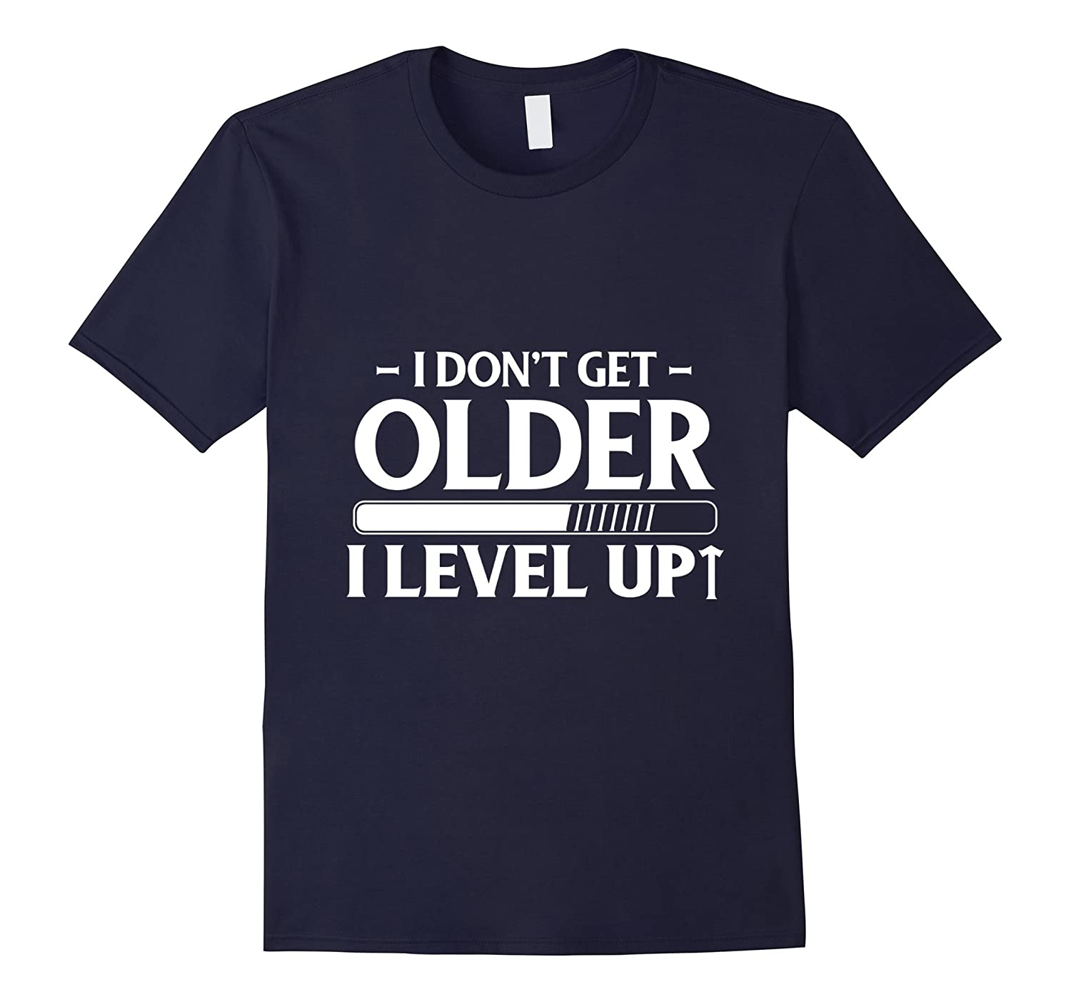 I Don't Get Older I Level Up T-Shirt Funny Gamers XP Tee-Art