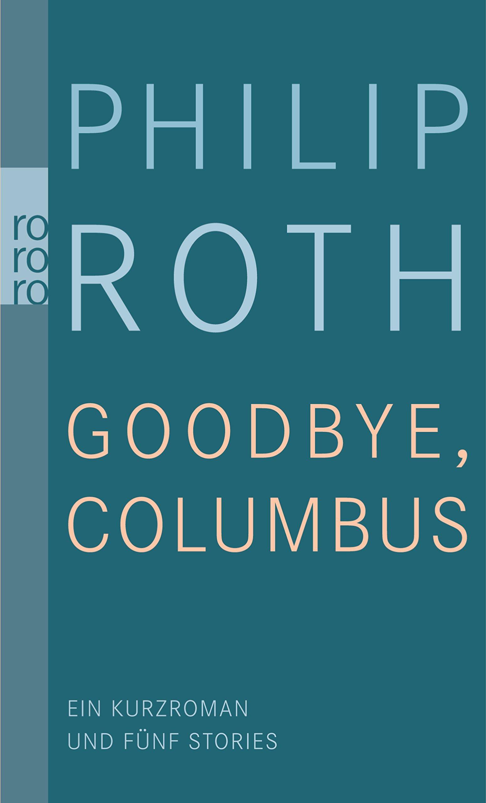Goodbye, Columbus!: Ein Kurzroman und fünf Stories