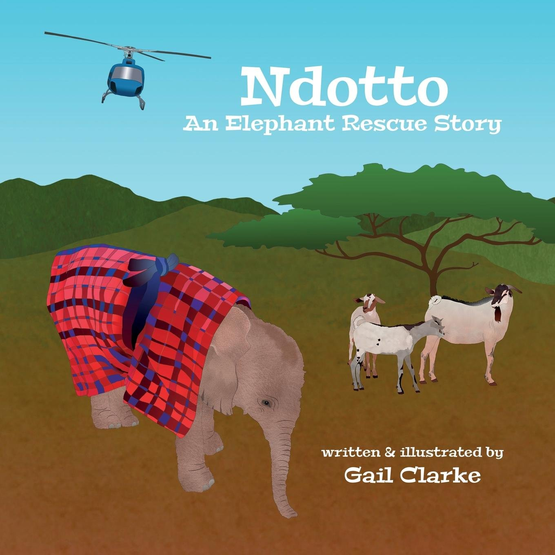 Ndotto: An Elephant Rescue Story pdf epub