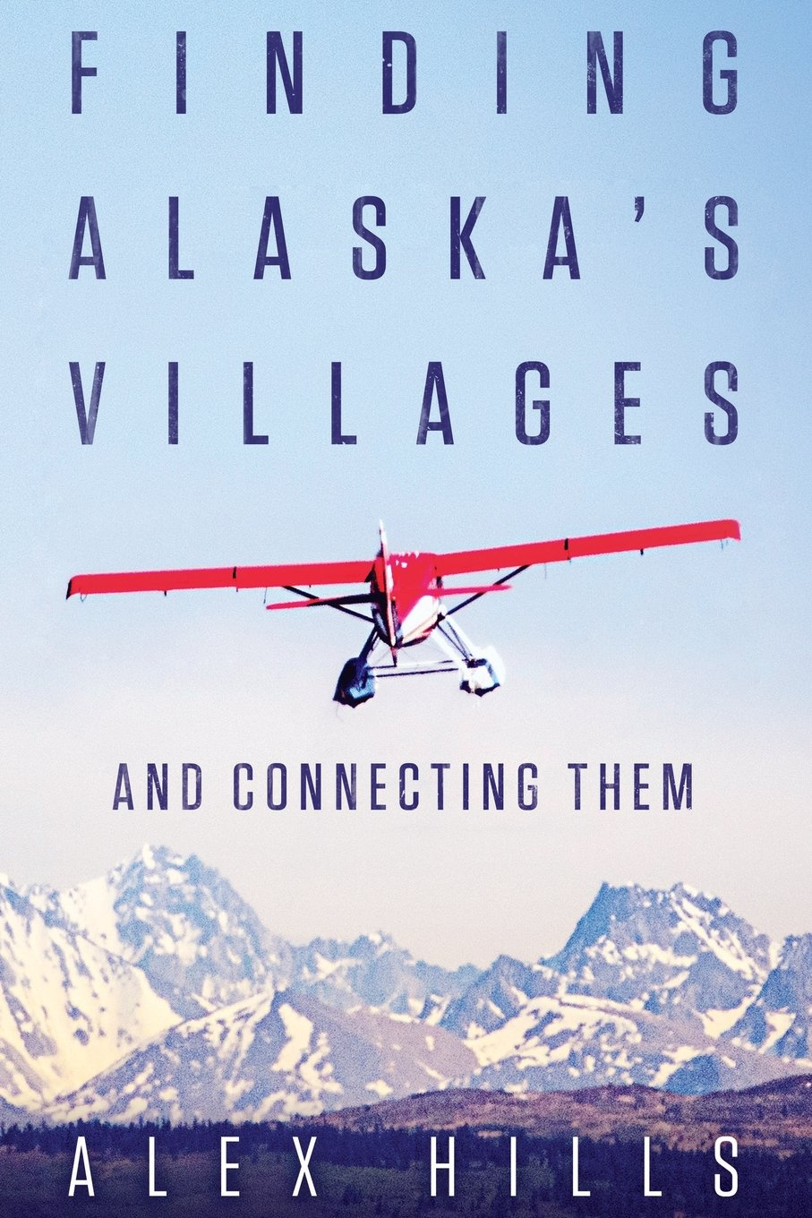 Finding Alaska's Villages: And Connecting Them
