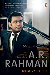 Notes of a Dream: The Authorized Biography of A.R. Rahman Kindle Edition