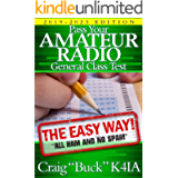 Pass Your Amateur Radio General Class Test - The Easy Way: 2019-2023 Edition (EasyWayHamBooks Book 4)