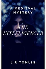The Intelligencer: A Medieval Mystery (The Sir Law Kintour Mysteries Book 3) Kindle Edition
