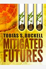 Mitigated Futures Kindle Edition
