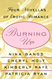 Burning Up: Four Novellas of Erotic Romance