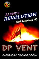 Rabbit's Revolution: America Strikes Back! (Truth Conspiracy series Book 3) Kindle Edition