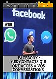 Facebook : Ces contacts qui ont accès à vos conversations (Piratage, Sécurité, Mot De Passe, Internet, Hackers, Web)