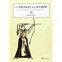 La Esencia Del Kyudo (Artes Marciales)
