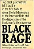 Black Rage: Two Black Psychiatrists Tell It As It Is-- in the first book to reveal the full dim. of the inner conflicts.