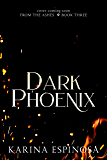 Dark Phoenix (From the Ashes Trilogy Book 3)