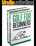 Golf: 2 Manuscripts - Golf For Beginners, Golf Intermediate Lessons (golf lessons Book 4)