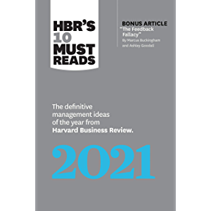 HBR's 10 Must Reads 2021: The Definitive Management Ideas of the Year from Harvard Business Review (with bonus article…