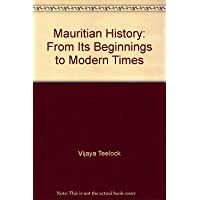Mauritian History: From Its Beginnings to Modern Times