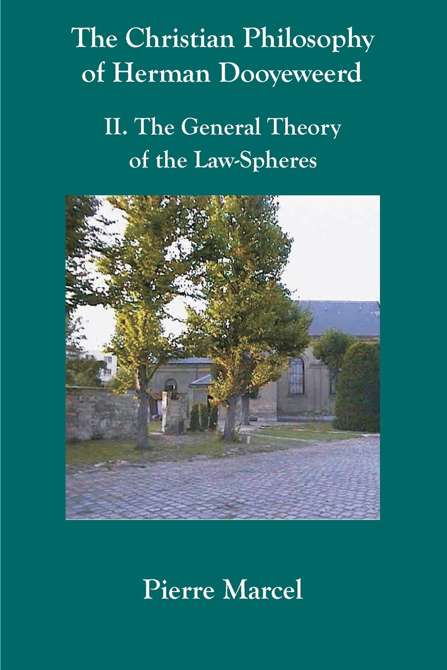 Read Online The Christian Philosophy of Herman Dooyeweerd: II. the General Theory of the Law-Spheres PDF