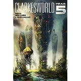 Clarkesworld: Year Five (Clarkesworld Anthology Book 5)
