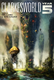 Clarkesworld: Year Five (Clarkesworld Anthology Book 5)