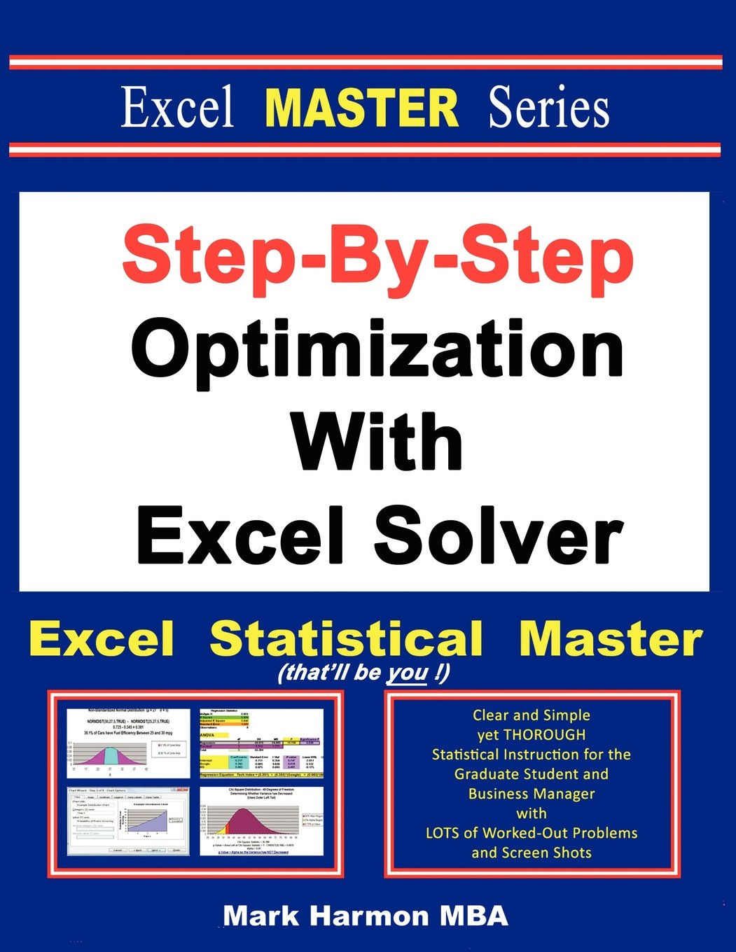 step by step optimization excel solver the excel step by step optimization excel solver the excel statistical master mark harmon 9781937159153 com books