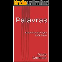 Palavras: maravilhas da língua portuguesa