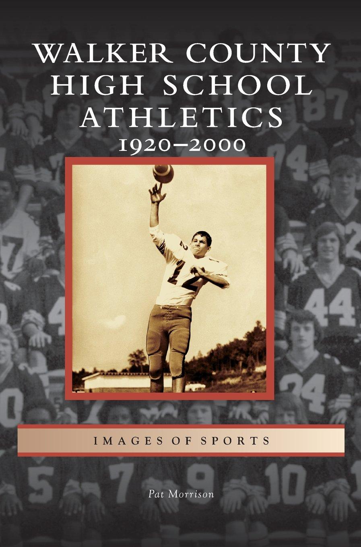 Download Walker County High School Athletics: 1920-2000 PDF