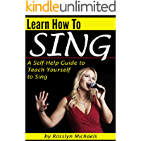 Learn How to Sing: A Self-Help Guide to Teach Yourself to Sing ( How to Sing for Beginners ) book cover