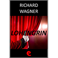 Lohengrin (Opera Essential) (French Edition)