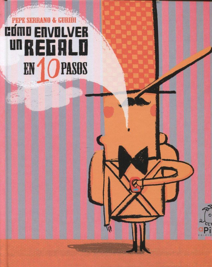 Cómo envolver un regalo en 10 pasos (Spanish Edition): Pepe ...