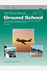 The Pilot's Manual: Ground School: All the aeronautical knowledge required to pass the FAA exams and operate as a Private and Commercial Pilot (The Pilot's Manual Series) Kindle Edition