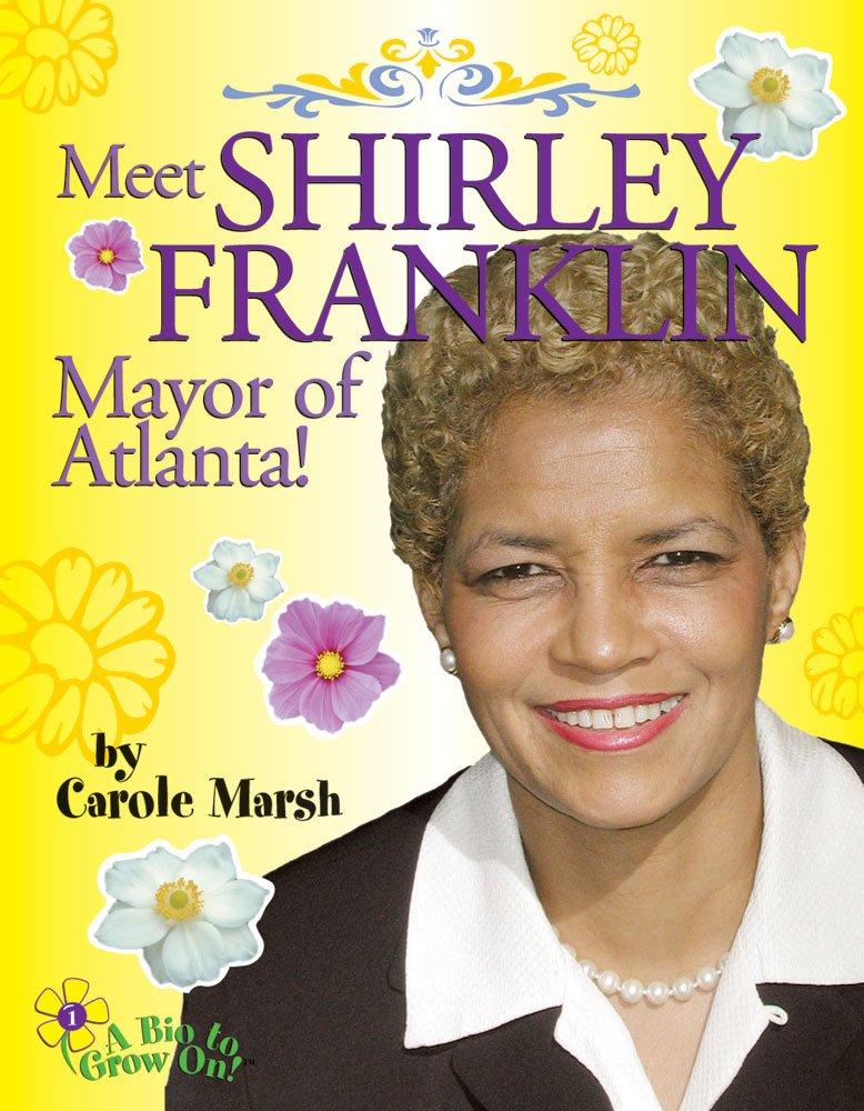 Meet Shirley Franklin, Mayor of Atlanta! (Biography)
