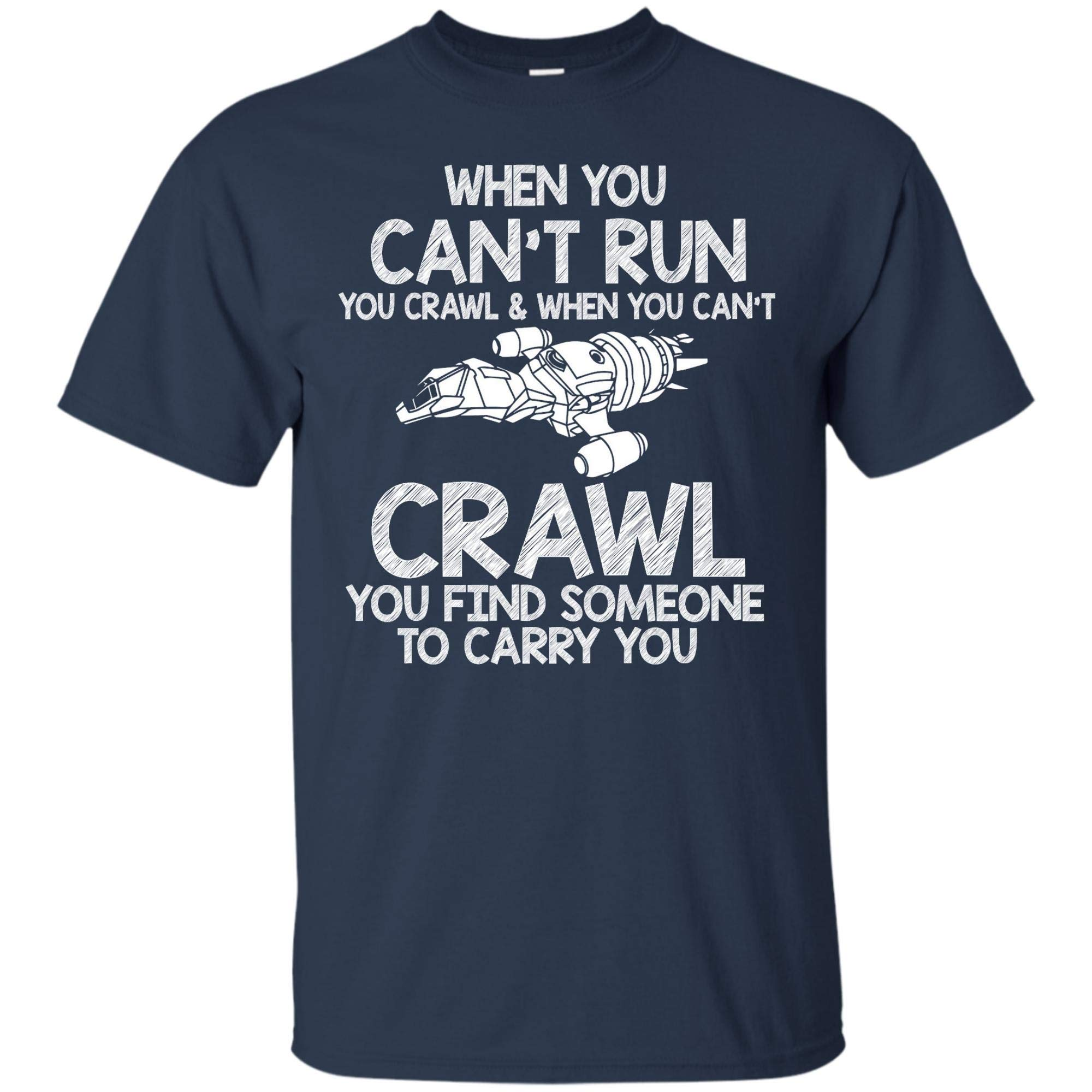 When You Cant Run T Shirt 9190