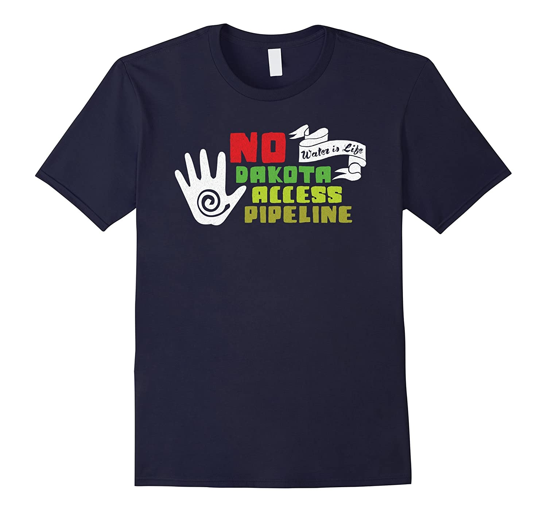 No Dakota Access NoDAPL Water Is Life T-shirt-CL