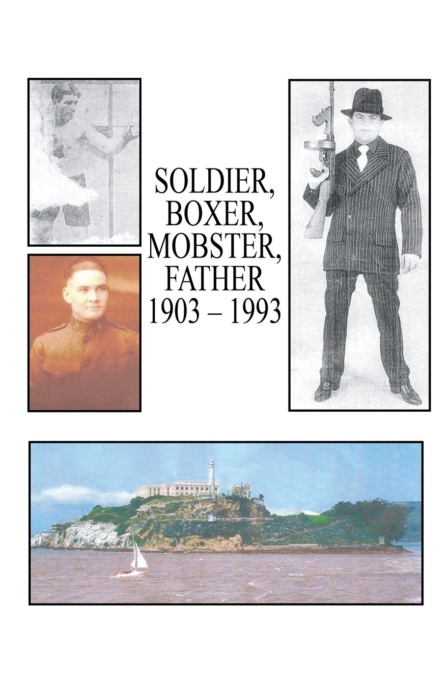 Soldier, Boxer, Mobster, Father