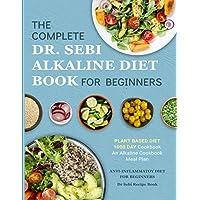 Dr. Sebi Alkaline Diet Cookbook: 1000 Day Plant Based Diet for Beginners Book Meal Plan: An Alkaline Cookbook: The…