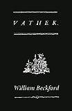 Vathek (A Gothic Novel: the Original Translation by Reverend Samuel Henley)